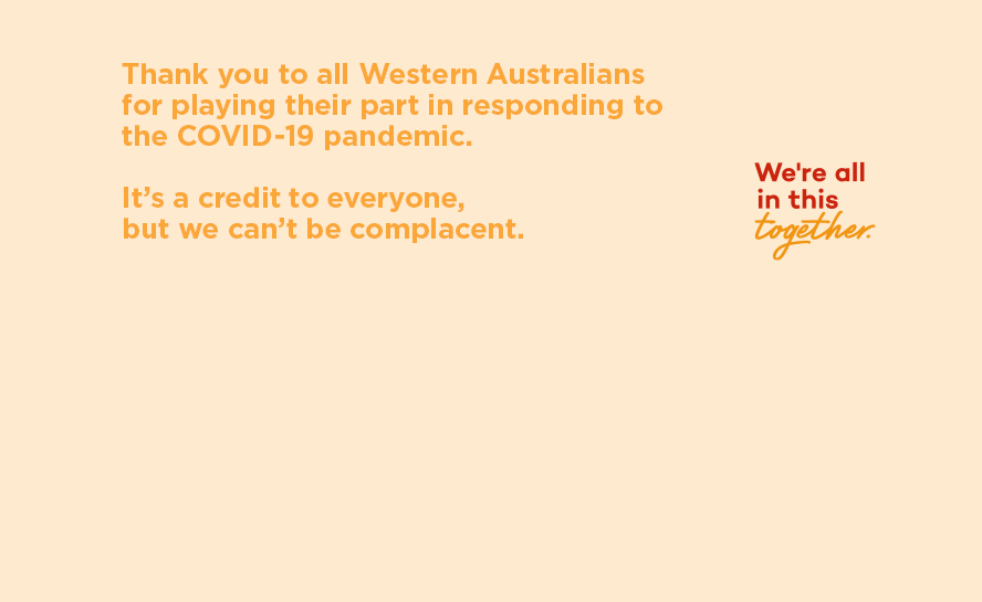 For the latest COVID-19 information and WA Recovery Plan, visit wa.gov.au